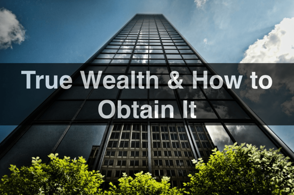 True Wealth How to Obtain It Post
