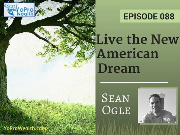 088: Live the New American Dream - Sean Ogle