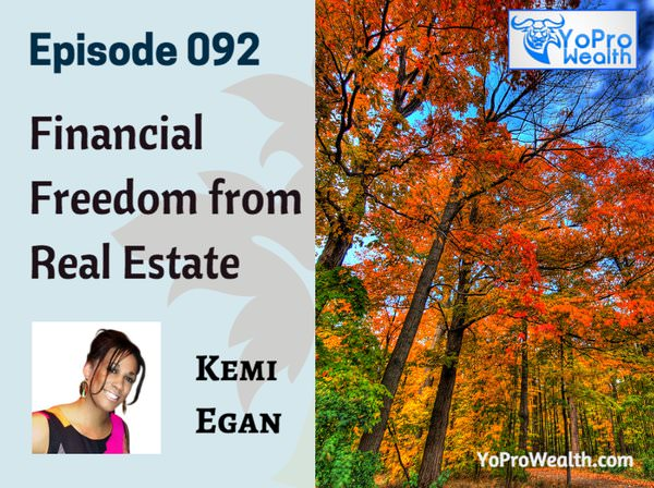 092: Financial Freedom from Real Estate - Kemi Egan